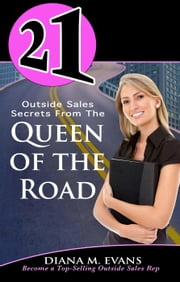 21 Outside Sales Secrets From the Queen of the Road ebook by Diana M. Evans