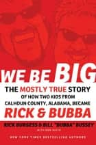 We Be Big ebook by Rick Burgess,Bill Bussey,Don Keith