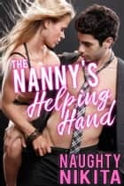 The Nanny's Helping Hand - (Milf, Older Woman Younger Man, Cougar, Breast Play, Mature, Milf Sex Stories) ebook by Naughty Nikita
