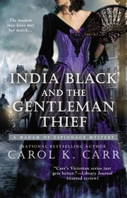 India Black and the Gentleman Thief ebook by Carol K. Carr