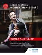 Globe Education Shorter Shakespeare: Romeo and Juliet ebook by Globe Education