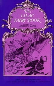 The Lilac Fairy Book ebook by Andrew Lang