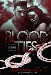 Blood Ties ebook by Gina Whitney