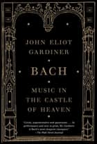 Bach ebook by John Eliot Gardiner