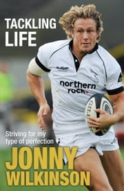Tackling Life ebook by Jonny Wilkinson