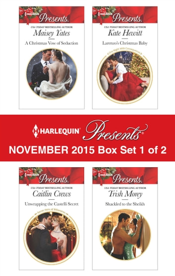 Harlequin Presents November 2015 - Box Set 1 of 2 - An Anthology ebook by Maisey Yates,Caitlin Crews,Kate Hewitt,Trish Morey