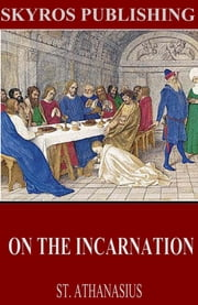 On the Incarnation ebook by St. Athanasius,Archibald Robertson
