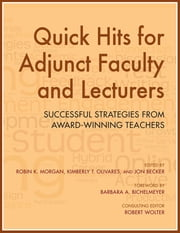 Quick Hits for Adjunct Faculty and Lecturers - Successful Strategies from Award-Winning Teachers ebook by Robin K. Morgan,Kimberly T. Olivares,Jon Becker,Barbara A. Bichelmeyer