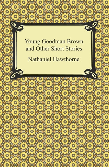 hawthorne and young goodman brown