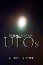 In Search of Real UFOs ebook by Milton Hourcade