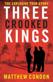 Three Crooked Kings ebook by Condon, Matthew