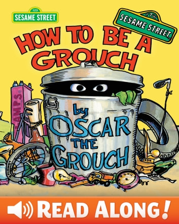 How To Be A Grouch (Sesame Street Series) ebook by Caroll E. Spinney