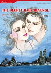 THE SECRET BABY REVENGE (Mills & Boon Comics) - Mills & Boon Comics ebook by Emma Darcy,Kazuko Teradate