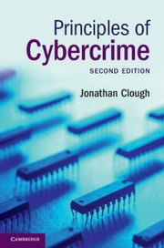 Principles of Cybercrime ebook by Jonathan Clough