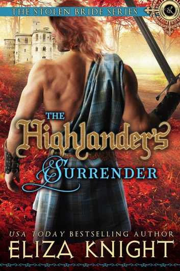 The Highlander's Surrender - The Stolen Bride Series, #10 ebook by Eliza Knight