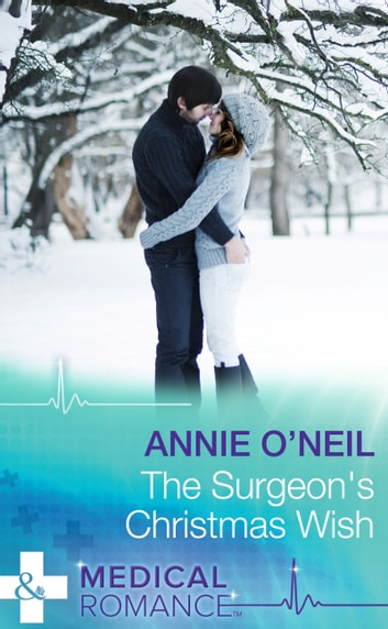 The Surgeon's Christmas Wish (Mills & Boon Medical) ebook by Annie O'Neil