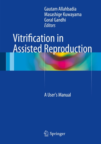 Vitrification in Assisted Reproduction - A User's Manual ebook by