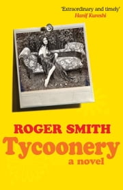 Tycoonery - A Novel ebook by Roger Smith