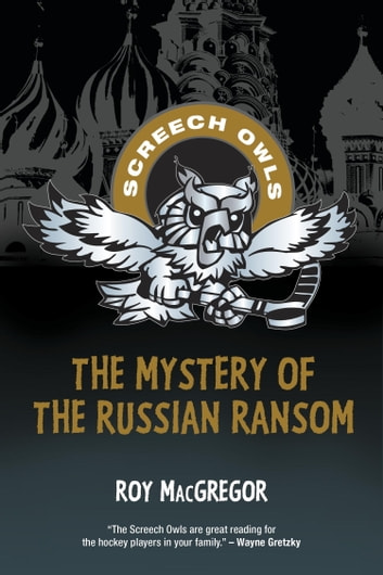 The Mystery of the Russian Ransom ebook by Roy MacGregor