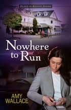 Nowhere to Run ebook by Amy Wallace