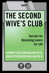 The Second Wives' Club - Secrets for Becoming Lovers for Life ebook by Stephen Millian,Lonore Millian