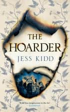 The Hoarder ebook by Jess Kidd
