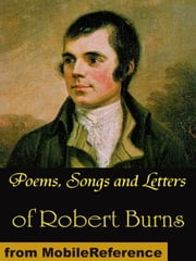 Poems, Songs And Letters Of Robert Burns (Mobi Classics) ebook by Robert Burns