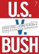 United States v. G. W. Bush et al. ebook by Elizabeth De La Vega