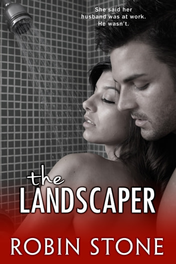 The Landscaper ebook by Robin Stone