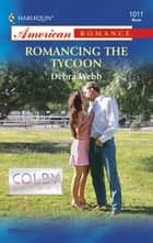 Romancing the Tycoon (Mills & Boon American Romance) ebook by Debra Webb