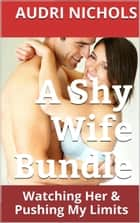 A Shy Wife Bundle ebook by Audri Nichols