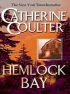 Hemlock Bay eBook par Catherine Coulter