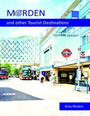 Morden and Other Tourist Destination ebook by Amy Deakin