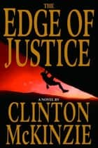 The Edge of Justice ebook by Clinton McKinzie