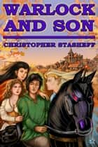 Warlock and Son ebook by Christopher Stasheff
