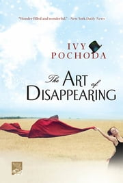 The Art of Disappearing - A Novel ebook by Ivy Pochoda