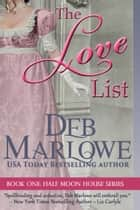 The Love List ebook by Deb Marlowe
