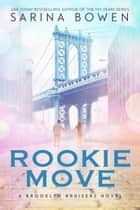 Rookie Move - A Hockey Romance ebook by Sarina Bowen