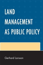 Land Management as Public Policy ebook by Gerhard Larsson