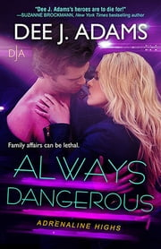 Always Dangerous ebook by Dee J. Adams