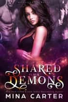 Shared by her Demons - Moonlight & Magic, #1 ebook by Mina Carter