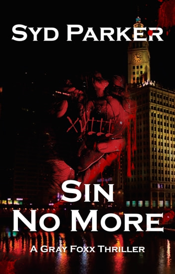 Sin No More (A Gray Foxx Thriller) ebook by Syd Parker