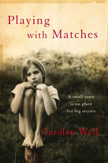 Playing with Matches ebook by Carolyn Wall