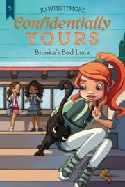 Confidentially Yours #5: Brooke's Bad Luck ebook by Jo Whittemore