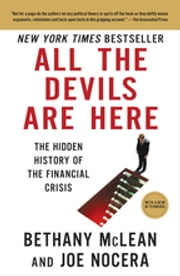 All the Devils Are Here - The Hidden History of the Financial Crisis ebook by Bethany McLean, Joe Nocera
