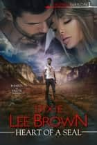 Heart of a SEAL ebook by Dixie Lee Brown