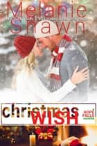 Christmas Wish: A Hope Falls Holiday Novella ebook by Melanie Shawn