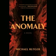 The Anomaly audiobook by Michael Rutger