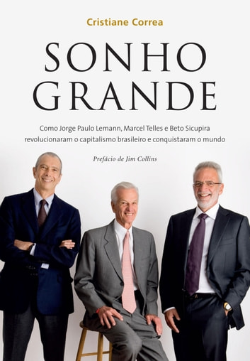 Sonho grande eBook by Cristiane Correa,Jim Collins