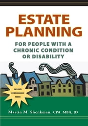 Estate Planning for People with a Chronic Condition or Disability ebook by Martin M. Shenkman, CPA, MBA, JD